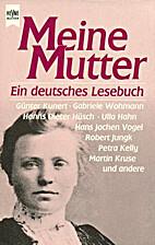 Meine Mutter : Ein deutsches Lesebuch by…
