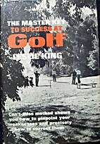 The master key to success at golf by Leslie…