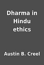 Dharma in Hindu ethics by Austin B. Creel