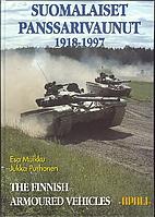 Suomalaiset panssarivaunut, 1918-1997 = The…