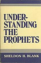 Understanding the Prophets by Sheldon H.…