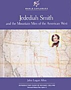 Jedediah Smith and the Mountain Men of the…