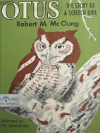 Otus: The Story of a Screech Owl by Robert…