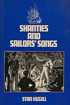 Shanties and sailors' songs by Stan Hugill