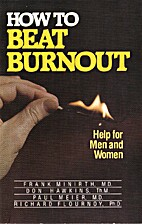 How to Beat Burnout by Frank Minirth, M.D.