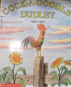 Cock-a-Doodle Dudley by Bill Peet