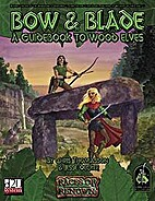 Bow & Blade: A Guidebook To Wood Elves…