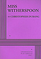 Miss Witherspoon by Christopher Durang