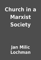 Church in a Marxist Society by Jan Milic…