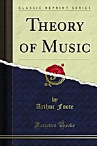 Theory of Music (Classic Reprint) by Arthur…