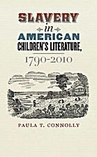 Slavery in American Children's Literature,…