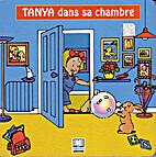 Le petit monde de Tanya: Tanya dans sa…