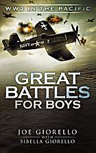 Great Battles for Boys: WW2 Pacific by Joe…