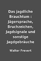 Das jagdliche Brauchtum : Jägersprache,…