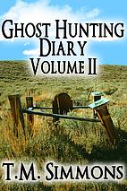 Ghost Hunting Diary Volume II (Ghost Hunting…