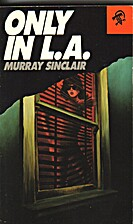 Only in L.A. by Murray Sinclair