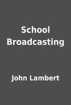 School Broadcasting by John Lambert