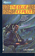 Blue Ice Pilot by Lou Fisher