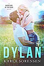 Dylan (Bachelors of the Ridge, #1) by Karla…