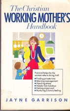 Christian Working Mother's Handbook by…