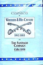 Campaigns of Wheeler and His Cavalry by…