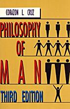 Philosophy of man / by Corazon L. Cruz