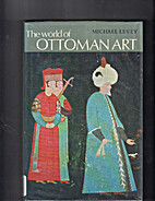 The World of Ottoman Art by Michael Levey