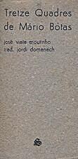 Tretze Quadres de Mário Botas by Mário…
