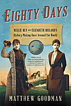 Eighty Days : Nellie Bly and Elizabeth…