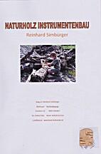 Naturholz Instrumentenbau by Reinhard…