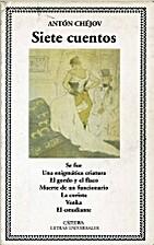 Siete cuentos by Anton Chekhov