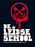 De Leidse School : de geschiedenis en…
