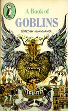 A Book of Goblins by Alan Garner