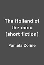 The Holland of the mind [short fiction] by…
