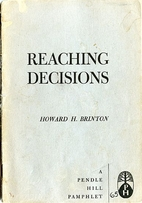 Reaching Decisions by Howard H. Brinton