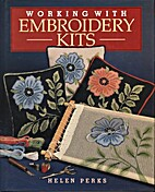 Working With Embroidery Kits by Helen Perks