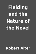 Fielding and the Nature of the Novel by…