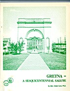 Gretna, a sesquicentennial salute by Mary G.…