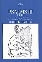 Psalms III, 101-150 by Mitchell J. Dahood