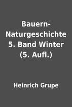 Bauern-Naturgeschichte 5. Band Winter (5.…