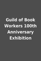 Guild of Book Workers 100th Anniversary…
