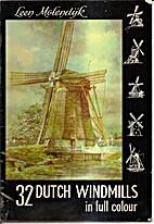 DUTCH WINDMILLS by Leen Molendijk