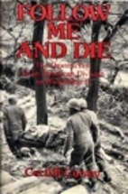 Follow Me And Die by Cecil B. Currey