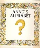 Anno's Alphabet by Mitsumasa Anno