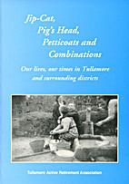 Jip-Cat, Pig's Head, Petticoats and…