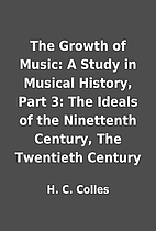 The Growth of Music: A Study in Musical…