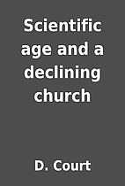 Scientific age and a declining church by D.…