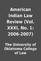 American Indian Law Review (Vol. XXXI, No.…