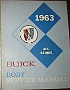 1963 Buick Body Service Manual, All Series…