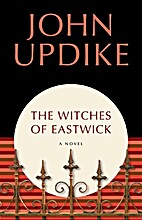 The Witches of Eastwick: A Novel by John…